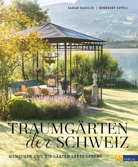 Garten In Der Schweiz buch traumg 228 rten der schweiz fasolin benedikt