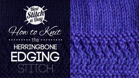 knitting edge stitch the herringbone edging stitch knitting stitch 160