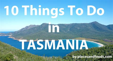 things to do with 10 things to do in tasmania