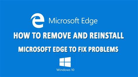 how to remove and reinstall microsoft edge to fix problems