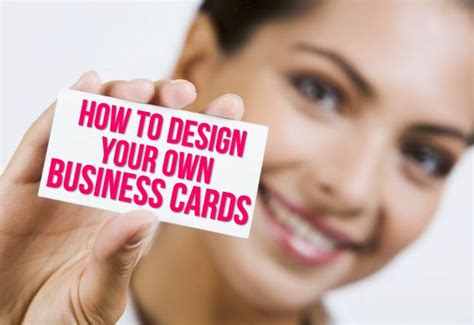 how to make your business card how to design your own business cards