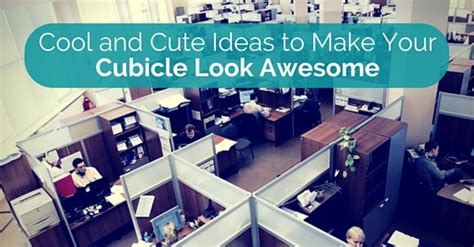 cool cubicle ideas ideas to make cubicle awesome