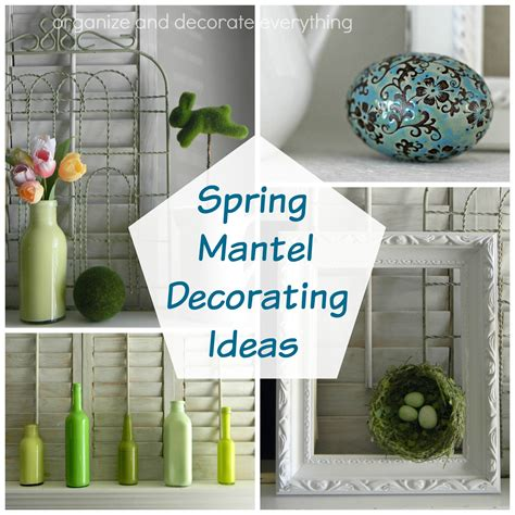 mantel decoration ideas mantel decorating ideas organize and decorate