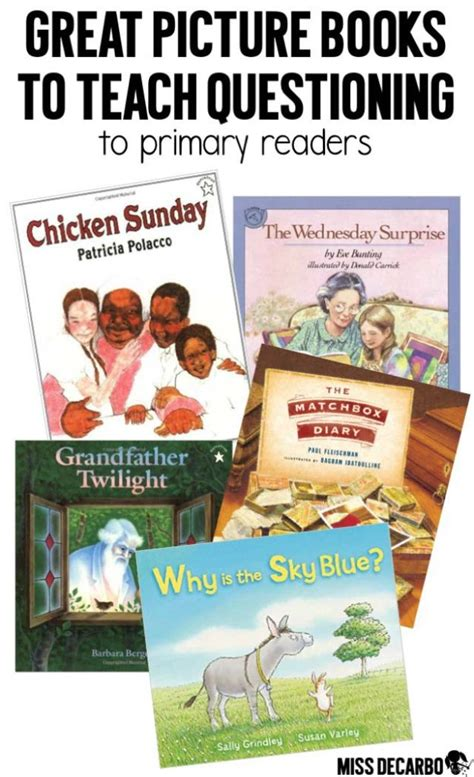 picture books to teach reading strategies teaching questioning to primary readers miss decarbo