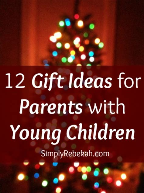 gift idea for parents 12 gift ideas for parents with children simply rebekah