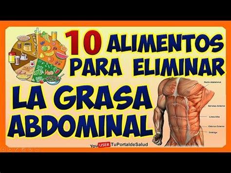 alimentos para eliminar grasa del abdomen 10 alimentos para reducir la grasa del abdomen dieta