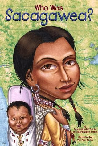 a picture book of sacagawea who was sacagawea by judith bloom fradin reviews