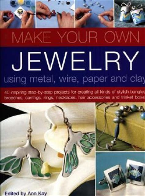 make your own metal jewelry make your own jewelry using metal wire paper and clay