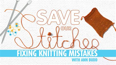 correcting knitting mistakes 50 fixing mistakes craftsy class