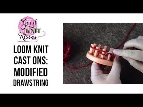 loom knitting cast loom knit modified drawstring cast on