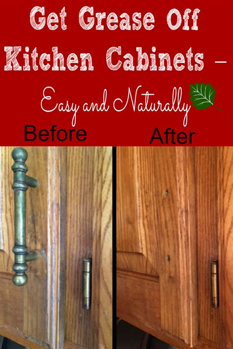how to clean kitchen cabinets from grease get grease kitchen cabinets easy and naturally