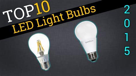 best led light bulbs 2014 top 10 led lightbulbs 2015 compare best led bulbs
