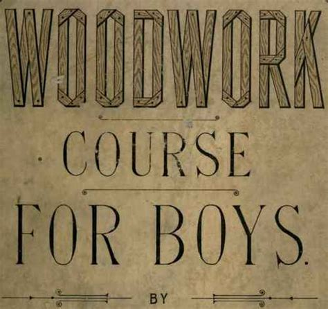 woodworking for boys woodwork course for boys by william nelson