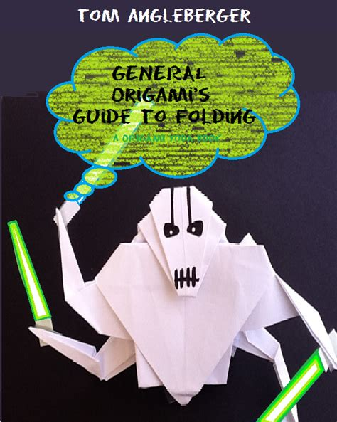 origami wars general grievous general origami s guide to folding darthcjdude