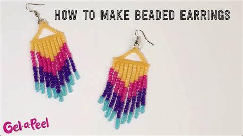 how to make beaded earrings how to make beaded earrings demo gel a peel