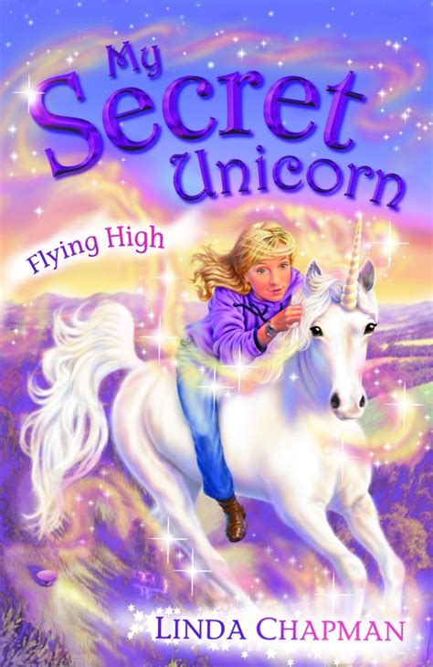 unicorn picture books my secret unicorn flying high by chapman