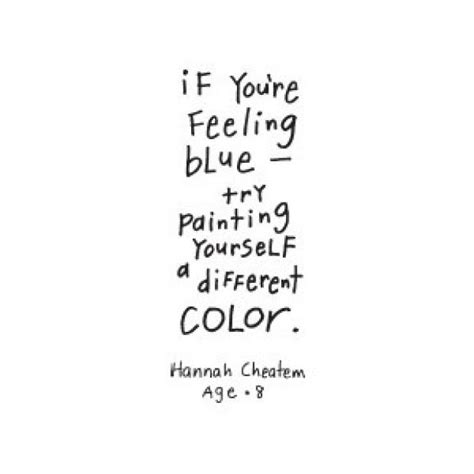 paint color quotes if you re feeling blue try painting yourself a different