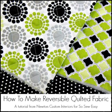 how to make fabric how to make your own reversible quilted fabric so sew easy