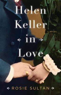 Helen Keller In A Novel By Rosie Sultan Reviews