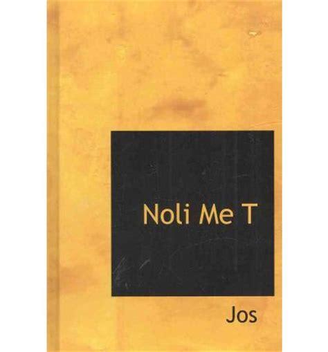picture of noli me tangere book noli me tangere jose rizal 9780559183256
