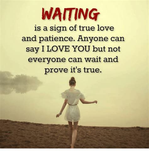 signs of true waiting is a sign of true and patience anyone can say