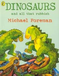 sophisticated picture books dinosaurs and all that rubbish by michael foreman 1972
