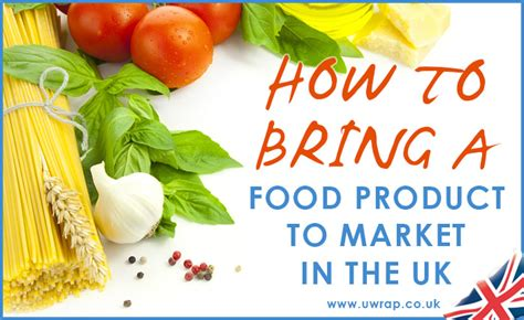 food to bring to how to bring a food product to market in the uk