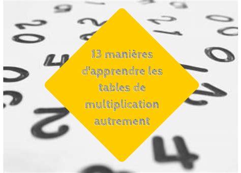 13 232 res d apprendre les tables de multiplication autrement