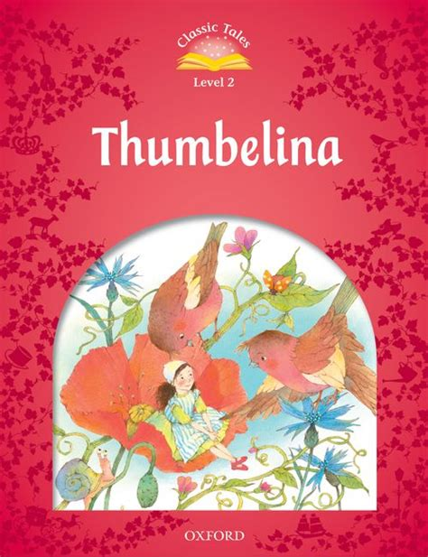 thumbelina picture book classic tales 2nd edition thumbelina level 2 by sue