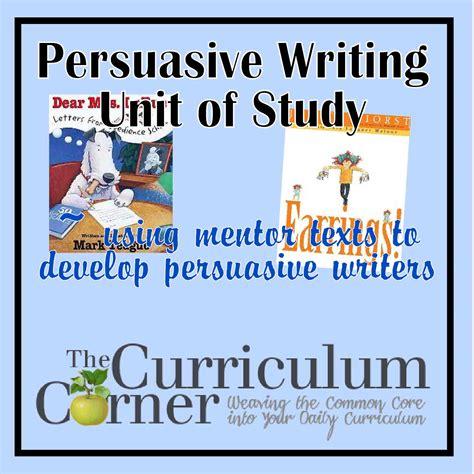 picture books to teach persuasive writing persuasive writing the curriculum corner 123