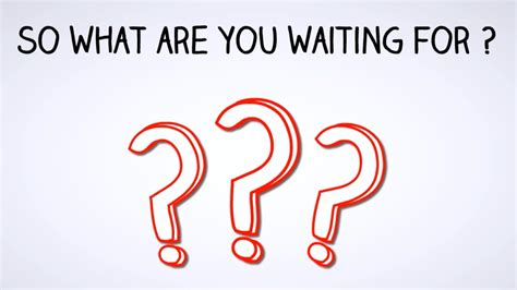 what are for so what are you waiting for