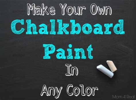 chalkboard paint how to make make your own chalkboard paint in any color 4 real