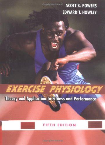 exercise physiology theory and application to fitness and performance exercise physiology theory and applications to fitness