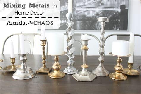 mixing metals mixing metals in decor amidst the chaos
