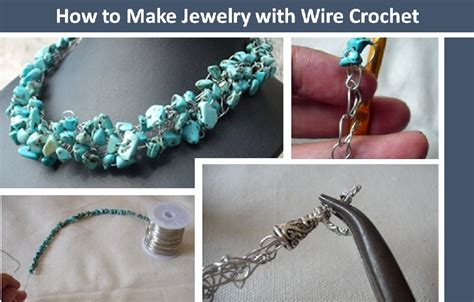 how to make wire crochet jewelry how to make jewelry with wire crochet