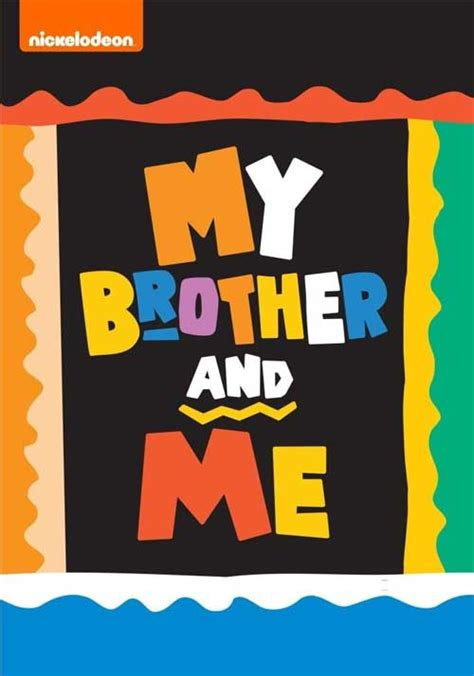 me and my brothers nickelodeon quot my and me quot complete series now