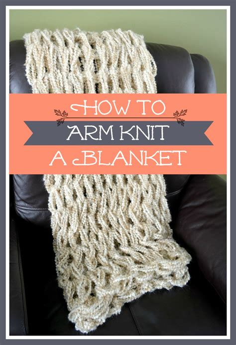 how to knit a blanket arm knitting tutorial how to arm knit a blanket