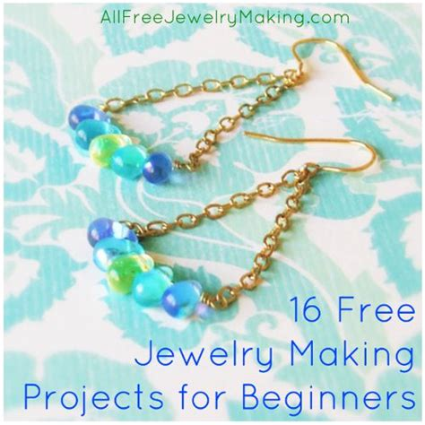 beginners jewelry 16 free jewelry projects for beginners 8 basic