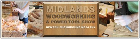 woodworking and power tool show the midlands woodworking and power tool show 2017 2018