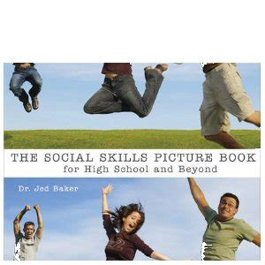 jed baker social skills picture book the social skills picture book for high school and beyond