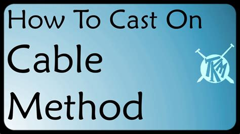 how to do a cable cast on in knitting cable cast on method knitting tutorial