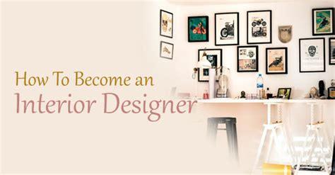 how to become interior designer how become interior designer
