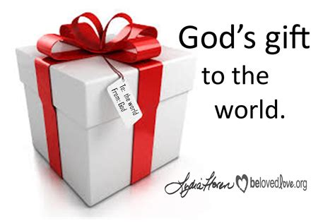 gift to god s gift to the world belovedlove