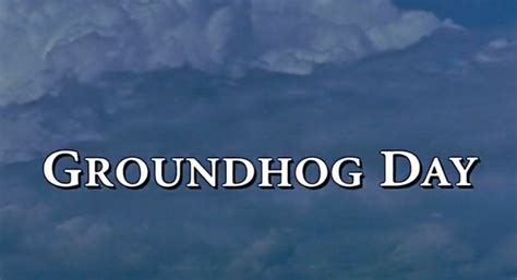 groundhog day us tour i got you why groundhog day is the of