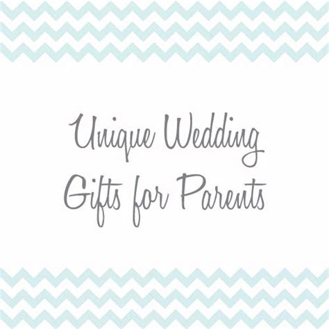 unique gifts for parents unique wedding gifts for parents