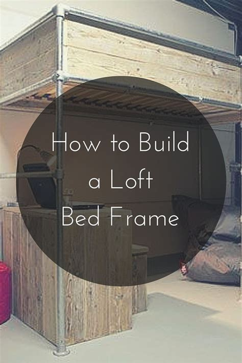 how to build a loft bed frame best 25 loft bed ideas on loft beds for
