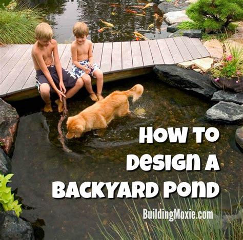 building backyard pond tips for designing a backyard pond building moxie