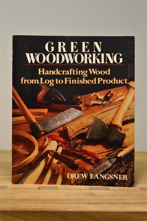 green woodworking projects green woodworking projects pdf woodworking