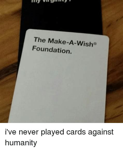 make a wish foundation cards 25 best memes about cards against humanity cards
