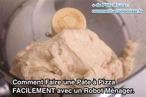 comment faire une p 226 te 224 pizza facilement avec un robot m 233 nager
